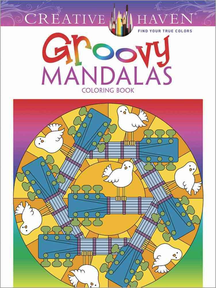 Creative Haven Groovy Mandalas Coloring Book By Kerrigan, Shala